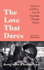 The Love That Dares: Letters of LGBTQ+ Love & Friendship Through History Cover Image