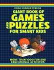 Giant Book of Games and Puzzles for Smart Kids: More Than 1000 Fun and Educational Activities Cover Image