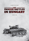 Last Panzer Battles in Hungary: Spring 1945 Cover Image