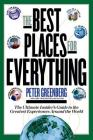 The Best Places for Everything: The Ultimate Insider's Guide to the Greatest Experiences Around the World Cover Image