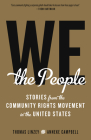 We the People: Stories from the Community Rights Movement in the United States Cover Image