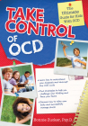 Take Control of OCD: The Ultimate Guide for Kids with OCD Cover Image