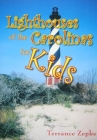Lighthouses of the Carolinas for Kids Cover Image