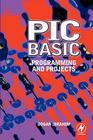 PIC Basic: Programming and Projects Cover Image