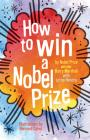 How to Win a Nobel Prize Cover Image