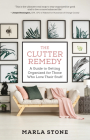 The Clutter Remedy: A Guide to Getting Organized for Those Who Love Their Stuff Cover Image