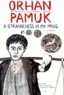 A Strangeness in My Mind: A novel Cover Image