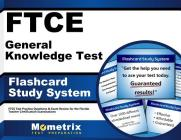FTCE General Knowledge Test Flashcard Study System: FTCE Test Practice Questions & Exam Review for the Florida Teacher Certification Examinations Cover Image