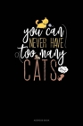 You Can Never Have Too Many Cats: Address Book Cover Image