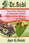 Dr. Sebi: Régimes Alcalins et Phytothérapie pour Hypertension Artérielle, d Diabète et Graisses Malsaines pour Fitness Sain Cover Image