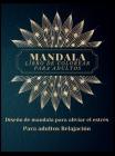 Mandala Libro de Colorear para Adultos: Los más bellos mandalas para adultos, un libro para colorear para aliviar el estrés y la relajación con diseño Cover Image