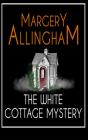 The White Cottage Mystery: An Albert Campion Mystery Cover Image