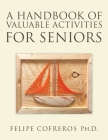 A Handbook of Valuable Activities for Seniors Cover Image