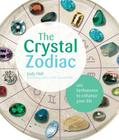 The Crystal Zodiac: Use Birthstones to Enhance Your Life Cover Image