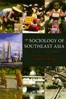 The Sociology of Southeast Asia: Transformations in a Developing Region Cover Image