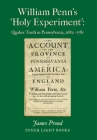 William Penn's 'Holy Experiment': Quaker Truth in Pennsylvania, 1682-1781 Cover Image