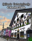 Historic Ludwigstrasse Coloring Book: A brief tour of the vibrant, open-air, art museum that is the Lüftlmalerei of Garmisch-Partenkirchen in Bavaria, Cover Image