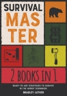 Survival Master [2 IN 1]: Ready-To-Use Strategies to Survive in the Worst Scenarios Cover Image