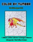 Color By Number For kids Ages 6-12: Dinosaur, Sea Life, Large Print Birds, Flowers, Animals and More Cover Image