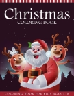 Christmas Coloring Book For Kids Ages 4-8: 55 Christmas Coloring Pages - Christmas Books For Kids - Christmas Gifts For Kids and Toddlers Cover Image