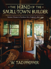 The Hand of the Small Town Builder: Vernacular Summer Architecture in New England, 1870-1935 Cover Image
