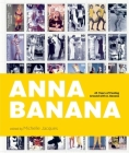 Anna Banana: 45 Years of Fooling Around with A. Banana Cover Image