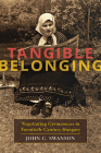 Tangible Belonging: Negotiating Germanness in Twentieth-Century Hungary (Russian and East European Studies) Cover Image