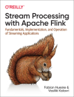 Stream Processing with Apache Flink: Fundamentals, Implementation, and Operation of Streaming Applications Cover Image
