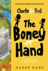 Charlie and Frog: The Boney Hand: A Mystery Cover Image