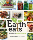 Earth Eats: Real Food Green Living Cover Image