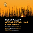 Rose Swallow Odibaajimowin Imaa Chisaasibiing: The Story of Rose Swallow of Chisasibi Cover Image