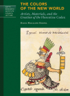 The Colors of the New World: Artists, Materials, and the Creation of the Florentine Codex (Getty Research Institute Council Lecture Series) Cover Image