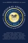 Inaugural Addresses of the Presidents V2: Volume 2: Theodore Roosevelt (1905) to Joseph R. Biden Jr. (2021) Cover Image