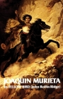 Life and Adventures of Joaquin Murieta, Volume 4: Celebrated California Bandit (Western Frontier Library #4) Cover Image