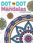 Dot To Dot Marvellous Mandalas & Creative Crystals: Intricate Anti-Stress Designs To Complete & Colour Cover Image