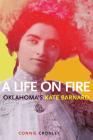 A Life on Fire: Oklahoma's Kate Barnard Cover Image