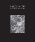 Patti Smith: Camera Solo (Wadsworth Atheneum Museum of Art) Cover Image