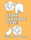 Stark Furzende Tiere - Malbuch für Erwachsene und Kinder: Lustiges Anti-Stress-Buch zur Entspannung Cover Image