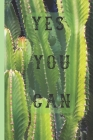 Yes You Can: Cute Cactus Journal with Inspirational Quote - Lined Personal Diary to write in - Ruled Notebook Diary - Soft Matte Co Cover Image