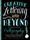 Creative Lettering and Beyond: Timeless Calligraphy: A collection of traditional calligraphic hands from history and how to write them (Creative...and Beyond) Cover Image