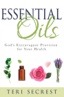 Essential Oils: God's Extravagant Provision for Your Health Cover Image