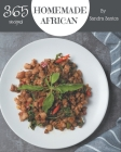 365 Homemade African Recipes: The Best-ever of African Cookbook Cover Image