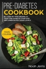 Pre-Diabetes Cookbook: MAIN COURSE - 80 + Step-By-step Recipes to Treat Pre-diabetes Symptoms and Lower Blood Sugar Levels (Proven Insulin Re Cover Image