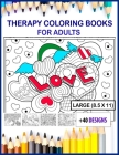 therapy coloring books for adults large print: therapy coloring books for adults 8.5x11 size Cover Image