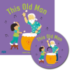 This Old Man [With CD (Audio)] (Classic Books with Holes Us Soft Cover with CD) Cover Image