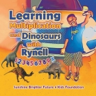 Learning Multiplication and Dinosaurs with Rynell Cover Image