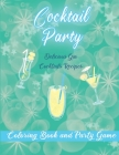 Cocktail Party Colouring Book and Party Game: 20 Gin Based Cocktail Recipes with Coloring pages and Recipes to Mix. Perfect Hen Party or Girls Night I Cover Image