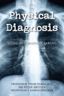 Physical Diagnosis: Signs and History Taking Cover Image