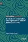 Districts, Documentation, and Population in Rupert's Land (1740-1840) Cover Image