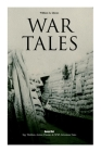 War Tales - Boxed Set: Spy Thrillers, Action Classics & WWI Adventure Tales: The Bomb-Makers, At the Sign of the Sword, The Way to Win, Sant Cover Image